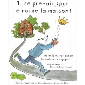 Éditions du Remue-Ménage - Illustrations pour un livre sur la violence conjugale d'après citations d'enfants - Book on family violence  based on children's quotes