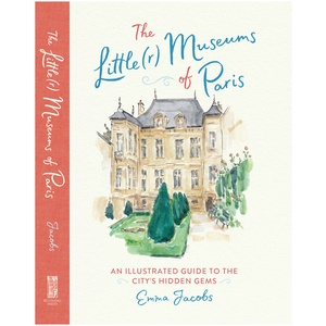 The Little(r) Museums of Paris: Livre illustré